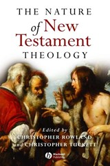 The Nature of New Testament Theology | Christopher Rowland |