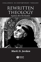 Rewritten Theology | Mark D. Jordan |