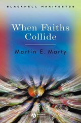 When Faiths Collide | Martin E. Marty |