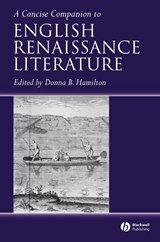 A Concise Companion to English Renaissance Literature | Donna B. Hamilton |