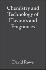 Chemistry and Technology of Flavours and Fragrances | David Rowe |