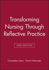 Transforming Nursing Through Reflective Practice | Christopher Johns |