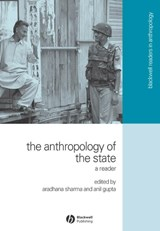 The Anthropology of the State | Aradhana Sharma |