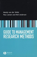 Guide to Management Research Methods | Mandy Van Der Velde |