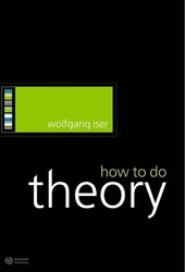 How to Do Theory | Wolfgang Iser |