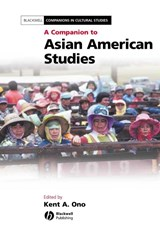 A Companion to Asian American Studies | Kent A. Ono |