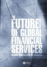 The Future of Global Financial Services | Robert E. Grosse |