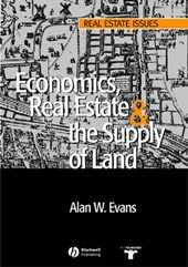 Economics, Real Estate and the Supply of Land | Alan W. Evans |