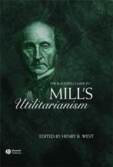 The Blackwell Guide to Mill's Utilitarianism | Henry West |