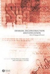Derrida, Deconstruction and Education