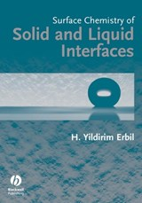 Surface Chemistry of Solid and Liquid Interfaces | Husnu Yildirim Erbil |
