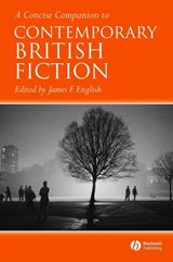 A Concise Companion to Contemporary British Fiction | James F. English |