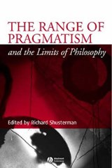 The Range of Pragmatism and the Limits of Philosophy | Richard Shusterman |