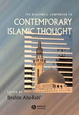 The Blackwell Companion to Contemporary Islamic Thought | Ibrahim Abu-Rabi' |