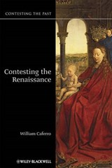 Contesting the Renaissance | William Caferro |