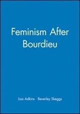 Feminism After Bourdieu | Lisa Adkins |