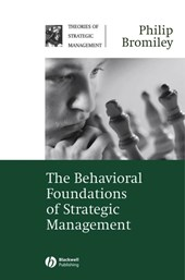 The Behavioral Foundations of Strategic Management | Philip Bromiley |