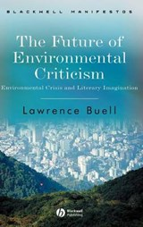 The Future of Environmental Criticism | Lawrence Buell |