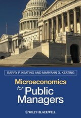 Microeconomics for Public Managers | Barry P. Keating |