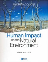 The Human Impact on the Natural Environment | Andrew S. Goudie |