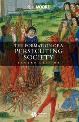 The Formation of a Persecuting Society | Robert I. Moore |