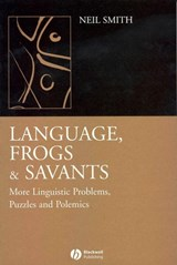 Language, Frogs and Savants | Neil Smith |