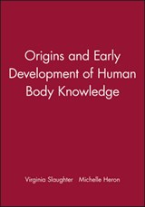 Origins and Early Development of Human Body Knowledge | Virginia Slaughter |