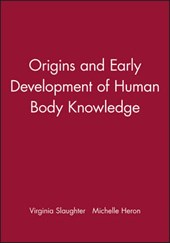 Origins and Early Development of Human Body Knowledge