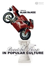 Beautiful Things in Popular Culture | Alan McKee |