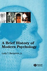 A Brief History of Modern Psychology | JR., Benjamin, Ludy T. |