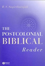 The Postcolonial Biblical Reader | R. S. Sugirtharajah |