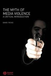 The Myth of Media Violence
