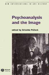 Psychoanalysis and the Image | Griselda Pollock |