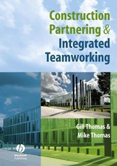 Construction Partnering and Integrated Teamworking | Gill Thomas |