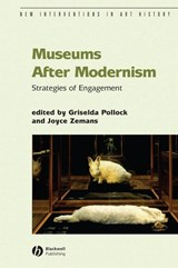 Museums After Modernism | Griselda Pollock |