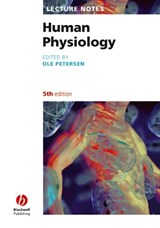 Lecture Notes: Human Physiology | Ole H Petersen |