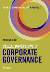 Global Dimensions of Corporate Governance | Yadong Luo |