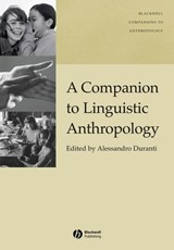 A Companion to Linguistic Anthropology | Alessandro Duranti |