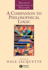 A Companion to Philosophical Logic | Dale Jacquette |