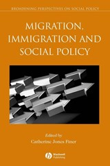 Migration, Immigration and Social Policy | Catherine Jones Finer |