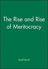 The Rise and Rise of Meritocracy | Geoff Dench |
