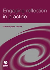 Engaging Reflection in Practice | Christopher Johns |