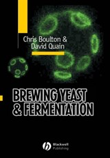 Brewing Yeast and Fermentation | Christopher Boulton ; David Quain |