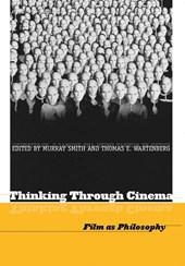 Thinking Through Cinema