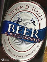 Beer and Philosophy | HALES,  Steven D. |
