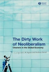 The Dirty Work of Neoliberalism