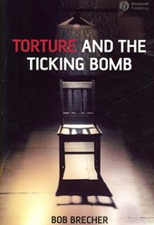 Torture and the Ticking Bomb | Bob Brecher |