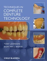 Techniques in Complete Denture Technology | Tony Johnson |