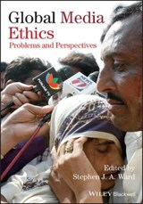 Global Media Ethics | Stephen J. A. Ward |