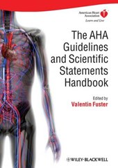 The AHA Guidelines and Scientific Statements Handbook | Valentin Fuster |